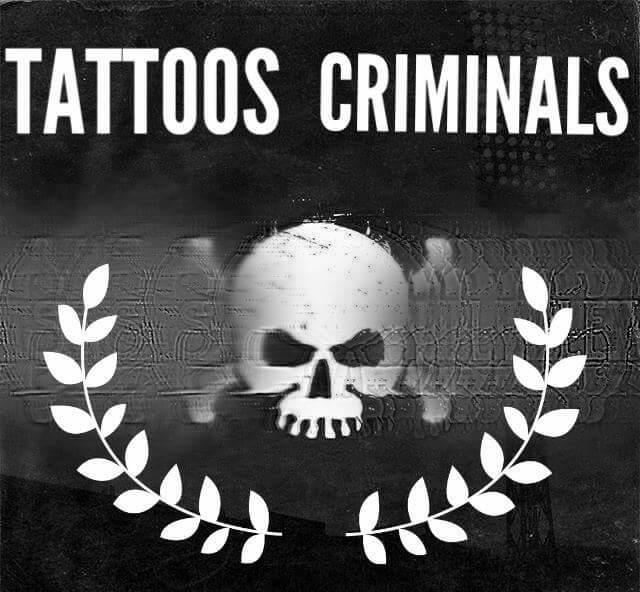 Tattos Criminals